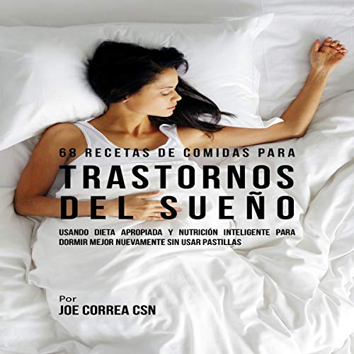 68 Recetas de Comidas para Trastornos del Sueño [68 Meal Recipes for Sleep Disorders] audiobook cover art