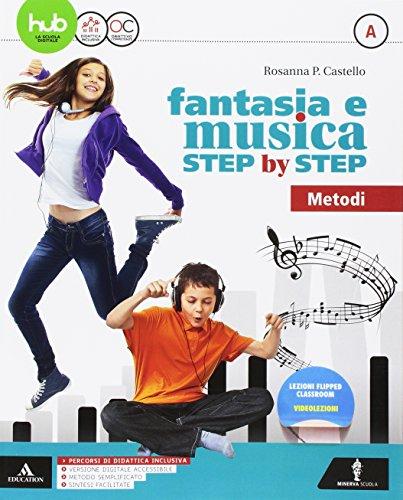 Fantasia e musica step by step. Per la Scuola media. Con e-book. Con espansione online. Con 3 DVD-ROM. Con Libro: Sestino. Metodo-Generi-Storia (Vol. A-B-C)