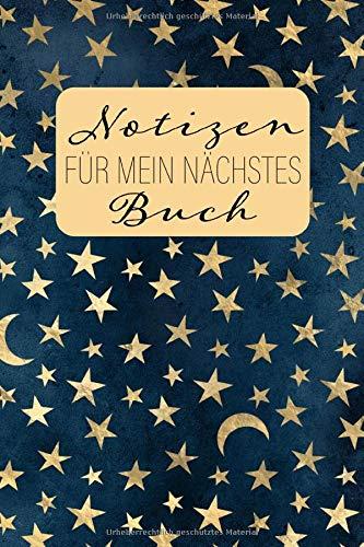 Notizen für mein nächstes Buch: Journal für Liebesroman- und Fantasy-Autoren || Platz für Buchnotizen auf 120 Punktraster-Seiten || 15,24 x 22,86 cm (ca. DIN A 5)