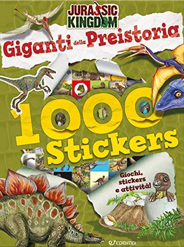 Giganti della preistoria. Stickers. Jurassic Kingdom. Ediz. a colori