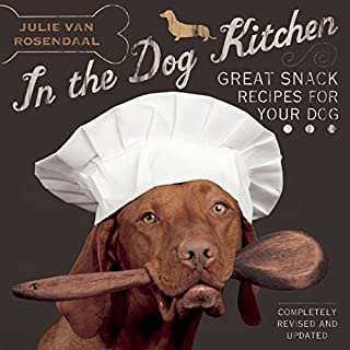 In the Dog Kitchen: Great Snack Recipes for Your Dog