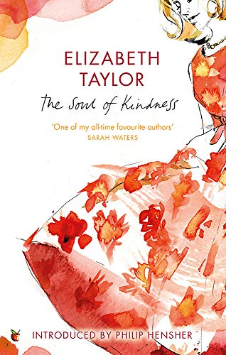 The Soul Of Kindness: Elizabeth Taylor, Introduction by Philip Hensher