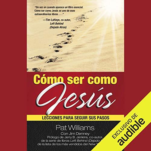 Cómo ser como Jesús [How to Be Like Jesus] audiobook cover art
