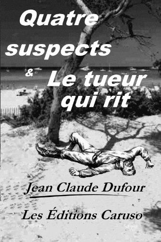 Quatre suspects & Le tueur qui rit