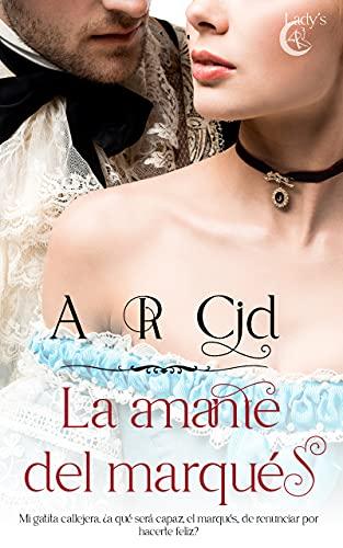 La amante del marqués de A. R. Cid