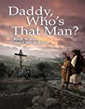 Daddy, Who's That Man? (English Edition)