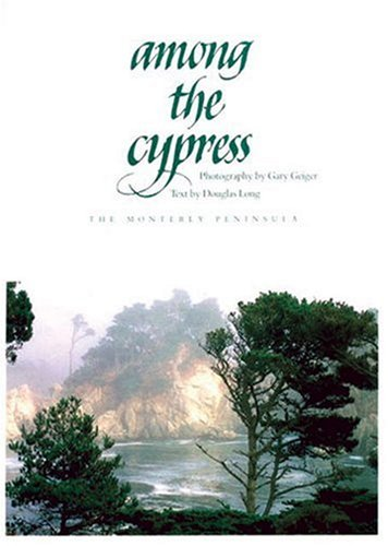 Among the Cypress: The Monterey Peninsula