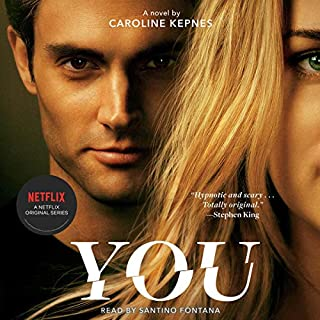 You                   By:                                                                                                                                 Caroline Kepnes                               Narrated by:                                                                                                                                 Santino Fontana                      Length: 11 hrs and 6 mins     14,126 ratings     Overall 4.3