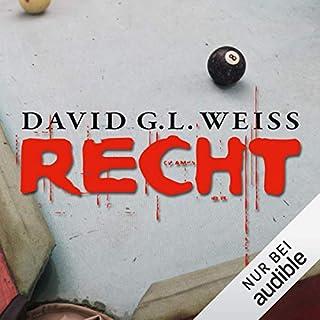 Recht                   Autor:                                                                                                                                 David G. L. Weiss                               Sprecher:                                                                                                                                 Ulrike Kapfer                      Spieldauer: 14 Std. und 39 Min.     78 Bewertungen     Gesamt 3,5