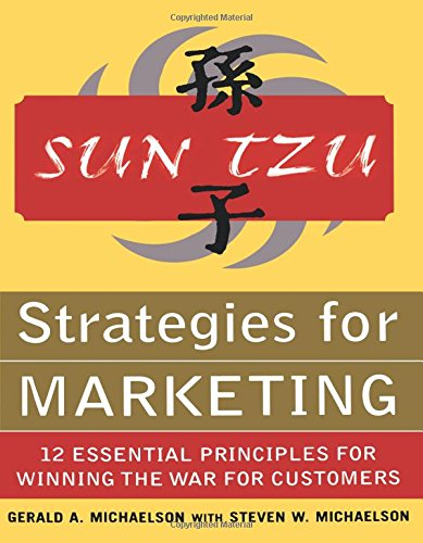 Sun Tzu: Strategies for Marketing - 12 Essential Principles for Winning the War for Customers