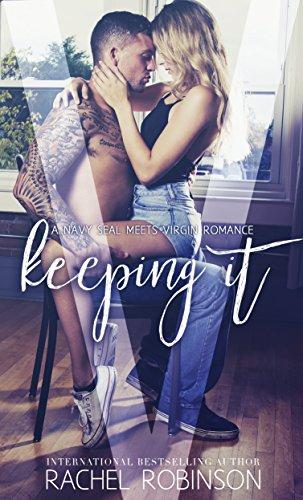 Keeping It: A Navy SEAL meets Virgin Romance (Bronze Bay SEALS Book 1)