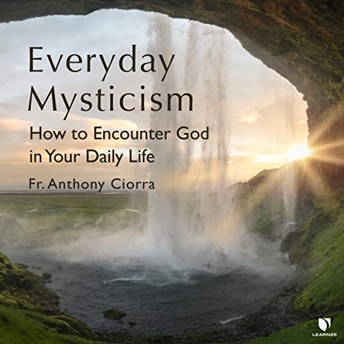 Everyday Mysticism: How to Encounter God in Your Daily Life copertina
