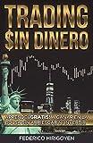 Trading Sin Dinero: Aprende GRATIS a ganar en la Bolsa sin arriesgar ni invertir (Spanish Edition)