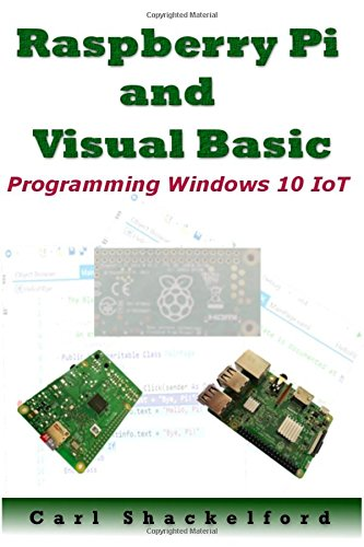 Raspberry Pi and Visual Basic: Programming Windows 10 IoT