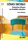 Cómo decirlo.: Entrevistas eficaces en el ámbito educativo: 017 (Desarrollo personal del profesorado)
