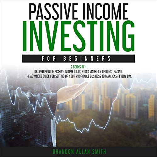Passive Income Investing for Beginners: 2 Books in 1 cover art