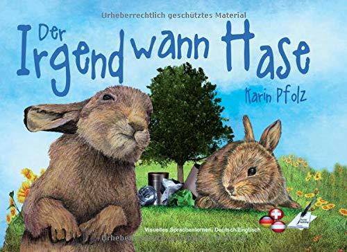 Der Irgendwann Hase: The Sometime Bunny (Visuelles Sprachenlernen - Band 5): Visuelles Sprachenlernen in Deutsch/Englisch
