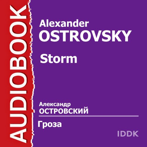 Storm [Russian Edition]                   By:                                                                                                                                 Alexander Ostrovsky                               Narrated by:                                                                                                                                 M. Zharov,                                                                                        V. Pashennaya,                                                                                        V. Doronin,                   and others                 Length: 2 hrs and 15 mins     Not rated yet     Overall 0.0