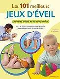 101 MEILLEURS JEUX D'EVEIL POUR LES BEBES ET LES TOUT-PETITS