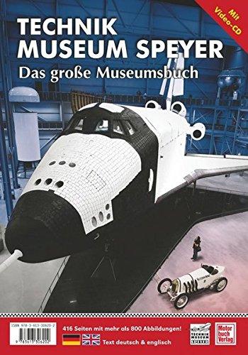 Technik Museum Sinsheim und Speyer: Das große Museumsbuch (mit CD-ROM)
