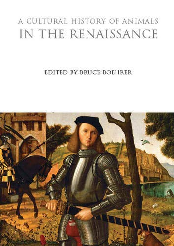 [( A Cultural History of Animals in the Renaissance )] [by: Bruce Thomas Boehrer] [Mar-2011]