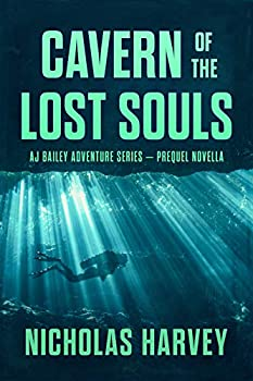 Cavern of the Lost Souls  Prequel Novella  AJ Bailey Adventure