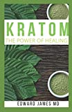 KRATOM: THE POWER OF HEALING