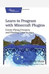 Learn to Program with Minecraft Plugins: Create Flying Creepers and Flaming Cows in Java Paperback