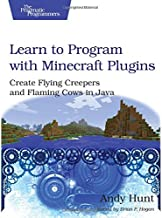 Learn to Program with Minecraft Plugins: Create Flying Creepers and Flaming Cows in Java (The Pragmatic Programmers)