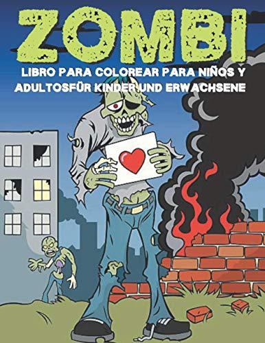 Zombi: libro para colorear para niños y adultos: Páginas para colorear de zombies para todos, adultos, adolescentes, niños mayores, niños y niñas