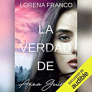 La verdad de Anna Guirao [The Truth of Anna Guirao]                   By:                                                                                                                                 Lorena Franco                               Narrated by:                                                                                                                                 Andreina Faria                      Length: 6 hrs and 52 mins     Not rated yet     Overall 0.0