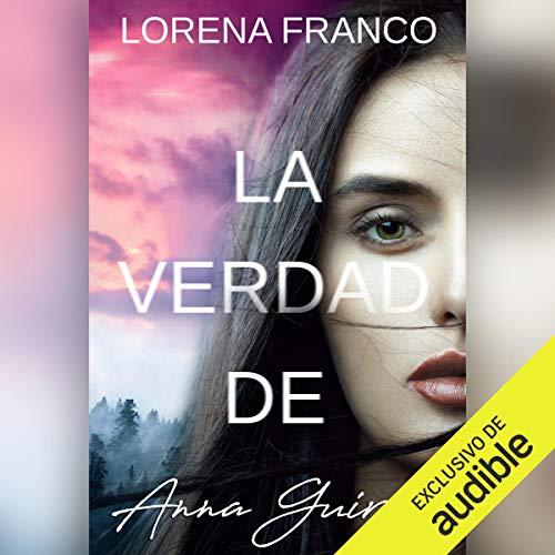 La verdad de Anna Guirao [The Truth of Anna Guirao] audiobook cover art