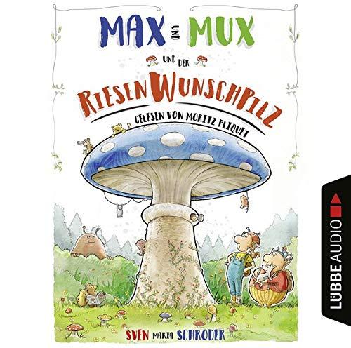 Couverture de Max und Mux und der Riesenwunschpilz