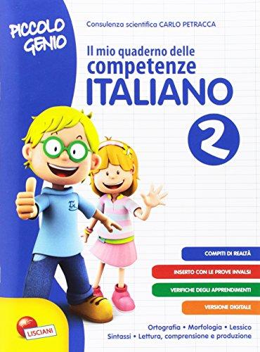 Piccolo genio. Il mio quaderno delle competenze. Italiano. Per la Scuola elementare (Vol. 2)
