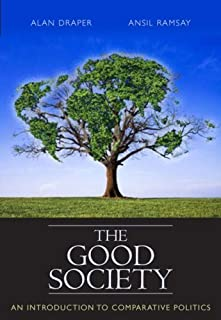 The Good Society: An Introduction to Comparative Politics by Alan Draper (2007-05-10)