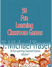 50 Fun Learning Classroom Games: Effective and Fun Learning Games for Elementary and Middle School: 1