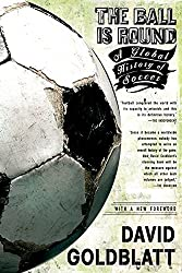 history of soccer book ball is round david goldblatt