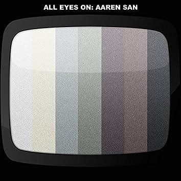 All Eyes On Aaren San