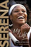 My Life: Queen of the Court - Serena Williams