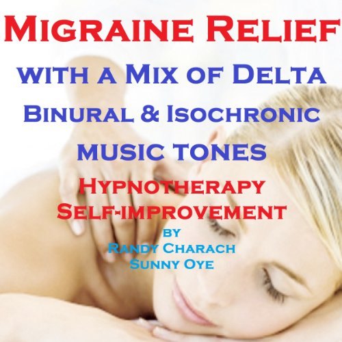 Migraine Relief - with a Mix of Delta Binaural Isochronic Tones audiobook cover art