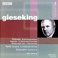 Debussy: Suite bergamasque; Pagodes; La Soir茅e dans Grenade; Reflets dans l'eau; L'Isle joyeuse / Ravel: Sonatine; La Vallee des cloches / Schumann by Walter Gieseking