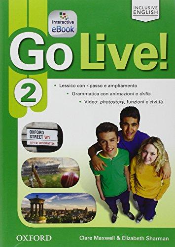 Go live. Student's book-Workbook-Extra. Per la Scuola media. Con espansione online: Go live. Student's book-Workbook-Extra. Per la ... Ebook, Open Book e [Lingua inglese]: Vol. 2