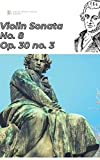 Beethoven Violin Sonata No. 8 in G major, Op. 30 no. 3 sheet music score (Beethoven's violin sonatas complete) (English Edition)