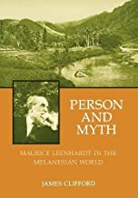 Person and Myth: Maurice Leenhardt in the Melanesian World