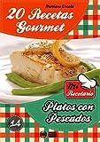 20 RECETAS GOURMET - PLATOS CON PESCADOS (Colección Mi Recetario nº 14)