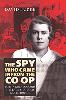 The Spy Who Came In From the Co–op – Melita Norwood and the Ending of Cold War Espionage