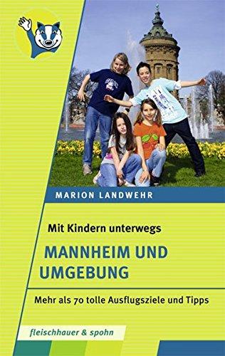 Image of Mit Kindern unterwegs – Mannheim und Umgebung: Mehr als 70 tolle Ausflugsziele und Tipps
