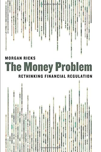 Download The Money Problem: Rethinking Financial Regulation 022652812X