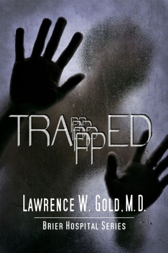 Book: Trapped (Brier Hospital Series) by Lawrence Gold, M.D.