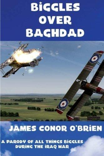 Biggles Over Baghdad by James Conor O'Brien (2015-12-02)